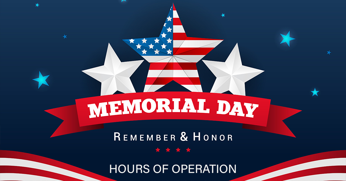 Memorial Day Hours of Operation